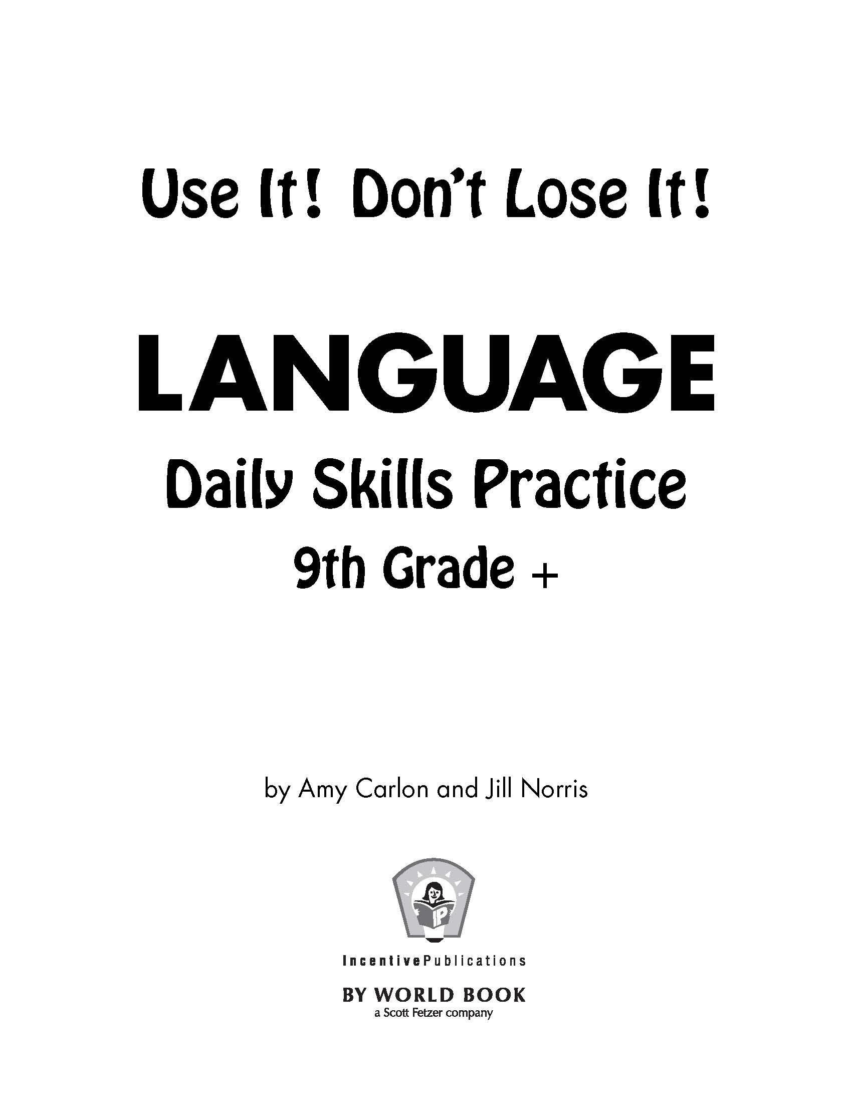 Daily Language Practice 9th Grade +: Use It! Don't Lose It