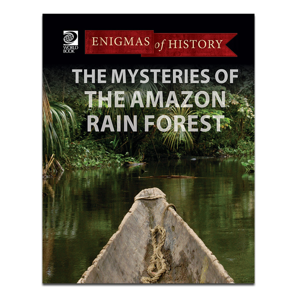 The Mysteries of the Amazon Rain Forest (Enigmas of History)