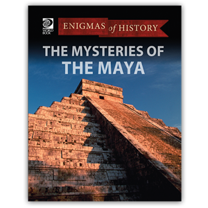 Enigmas of History - The Mysteries of the Maya
