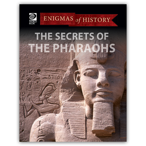 Enigmas of History - The Secrets of the Pharaohs
