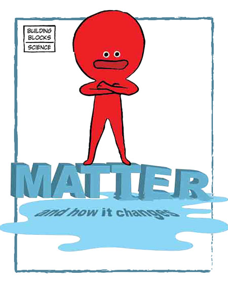 Matter and How it Changes (Paperback)