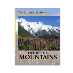 World Book Ecology: Life in the Mountains