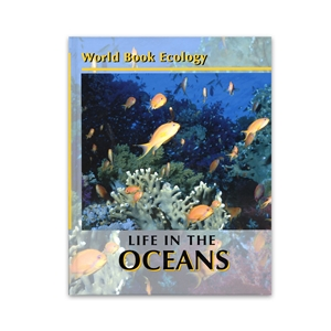 World Book Ecology: Life in the Oceans
