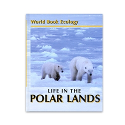 World Book Ecology: Life in the Polar Lands