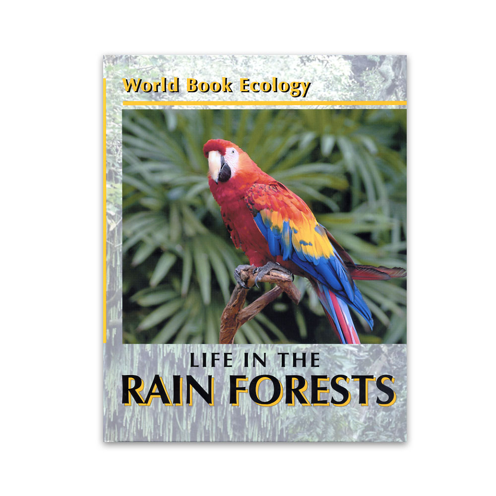 World Book Ecology: Life in the Rain Forest