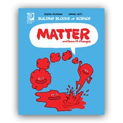 Matter & How It Changes   (Building Blocks of Physical Science)