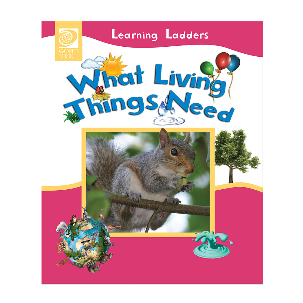 What Living Things Need (Learning Ladders)